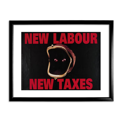 New Labour. New taxes. Black Framed Print