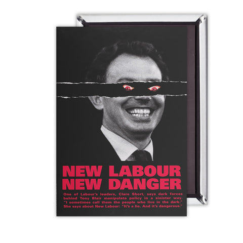 New Labour. New danger. Magnet