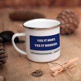 Yes it hurt Enamel Mug (Lifestyle)