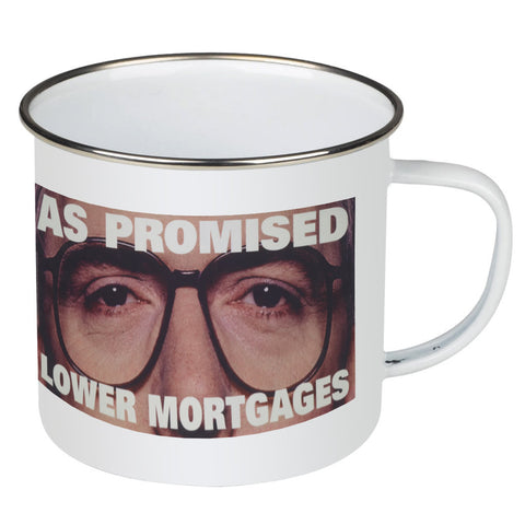 As promised. Lower mortgage Enamel Mug