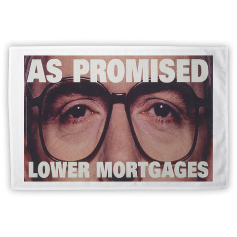 As promised. Lower mortgage Tea Towel
