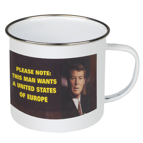 Please note: this man wants a United States of Europe Enamel Mug