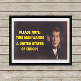 Please note: this man wants a United States of Europe Black Framed Print (Lifestyle)