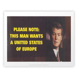 Please note: this man wants a United States of Europe Art Print