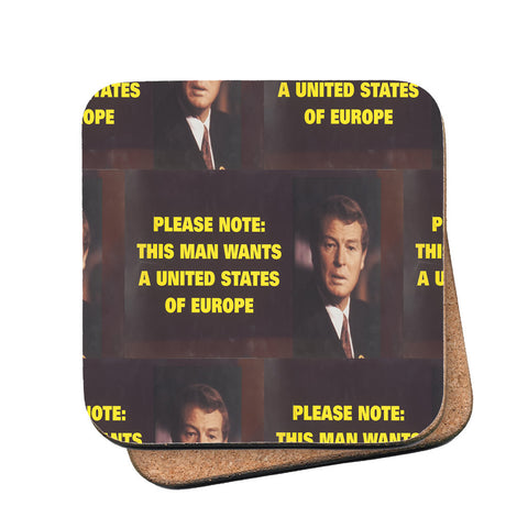 Please note: this man wants a United States of Europe Cork Coaster