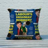 Labour's Highway Robbery Feather Cushion (Lifestyle)