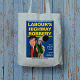 Labour's Highway Robbery Long Handled Tote Bag (Lifestyle)