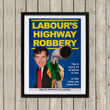 Labour's Highway Robbery Black Framed Print (Lifestyle)