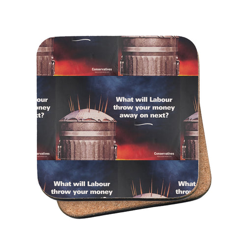 What will Labour throw your money away on next? Cork Coaster