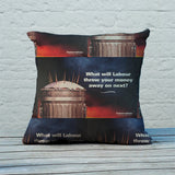 What will Labour throw your money away on next? Feather Cushion (Lifestyle)