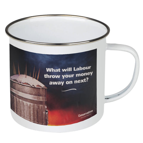 What will Labour throw your money away on next? Enamel Mug