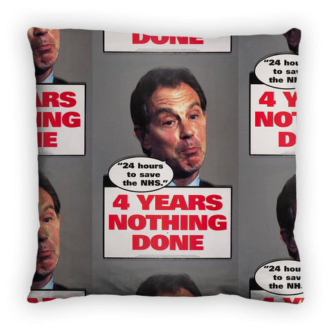 "Tony Blair - ""24 Hours to save the NHS"" - 4 Years Nothing Done Feather Cushion"