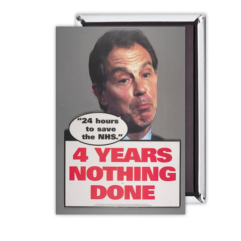 "Tony Blair - ""24 Hours to save the NHS"" - 4 Years Nothing Done Magnet"