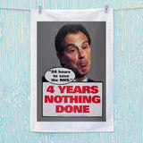"Tony Blair - ""24 Hours to save the NHS"" - 4 Years Nothing Done Tea Towel (Lifestyle)"