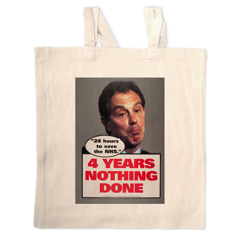 "Tony Blair - ""24 Hours to save the NHS"" - 4 Years Nothing Done Long Handled Tote Bag"