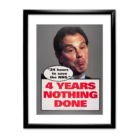"Tony Blair - ""24 Hours to save the NHS"" - 4 Years Nothing Done Black Framed Print"