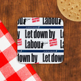 Let down by Labour Cork Coaster (Lifestyle)