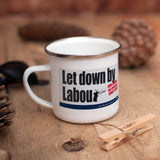 Let down by Labour Enamel Mug (Lifestyle)