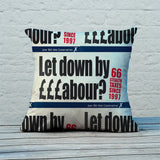Let down by £££abour? 66 Stealth taxes Feather Cushion (Lifestyle)
