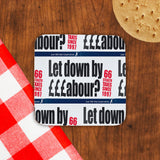 Let down by £££abour? 66 Stealth taxes Cork Coaster (Lifestyle)