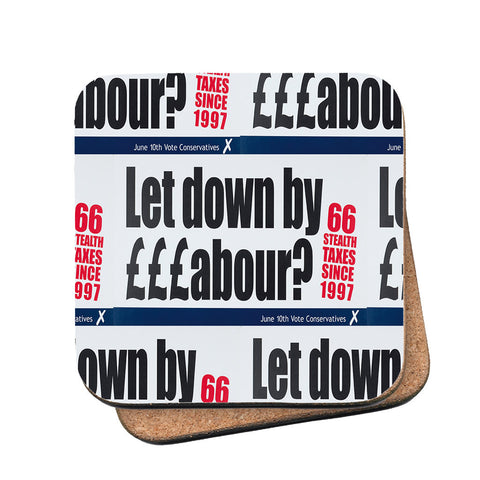 Let down by £££abour? 66 Stealth taxes Cork Coaster