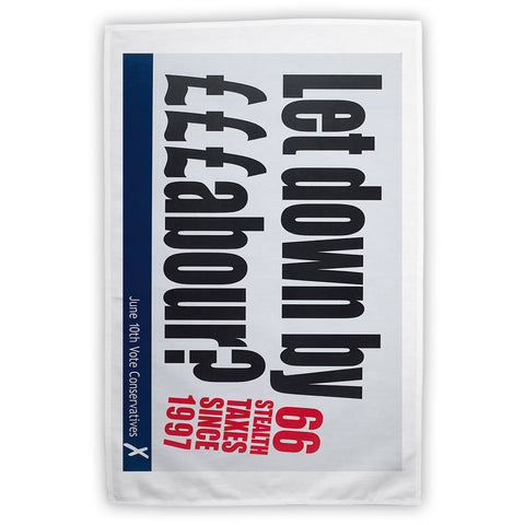 Let down by £££abour? 66 Stealth taxes Tea Towel