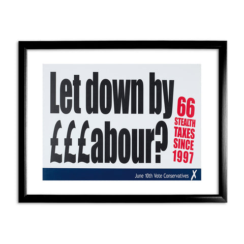 Let down by £££abour? 66 Stealth taxes Black Framed Print