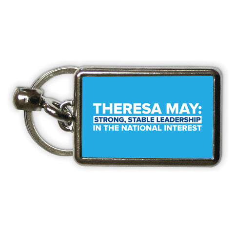 Theresa May: Strong, stable leadership in the national interest Metal Keyring