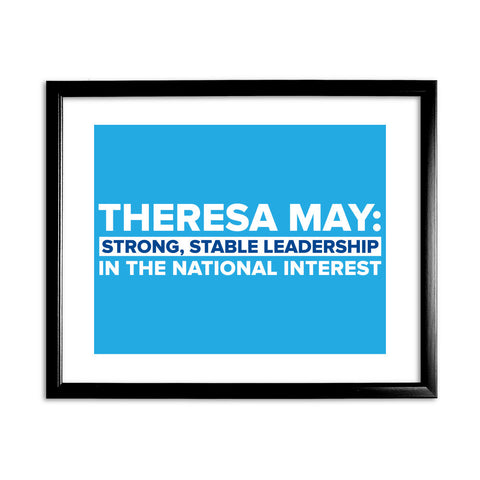 Theresa May: Strong, stable leadership in the national interest Black Framed Print
