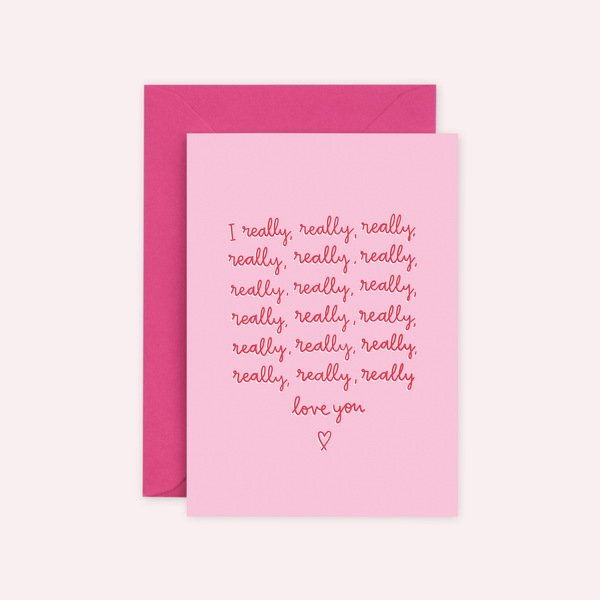 'I really, really love you' Valentine's Card
