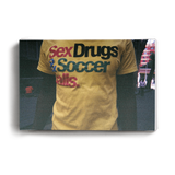 Canvas Print Sex Drugs Soccer | www.iiilovelocal.com