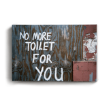Canvas Print No More Toilet For you | www.iiilovelocal.com