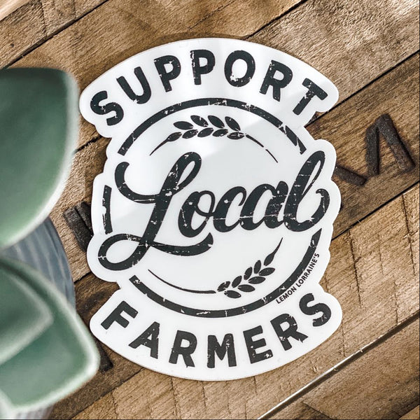 SUPPORT LOCAL FARMERS - Sticker Decals