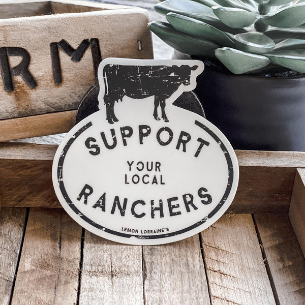 SUPPORT YOUR  LOCAL RANCHERS - Sticker Decals