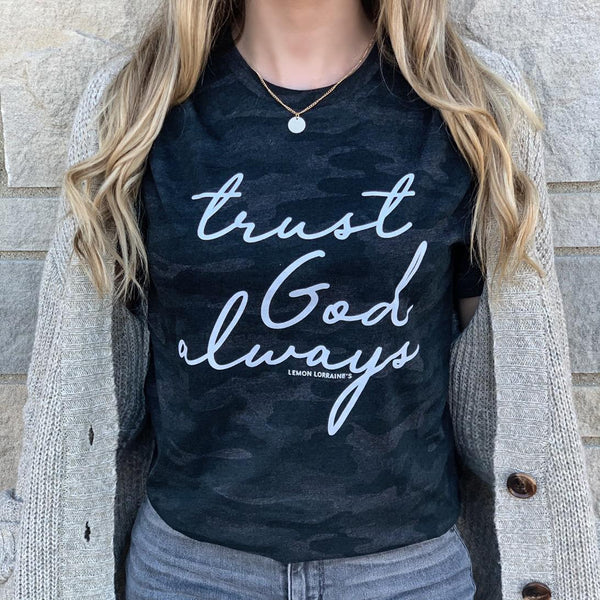 TRUST GOD ALWAYS Camo Graphic Tees