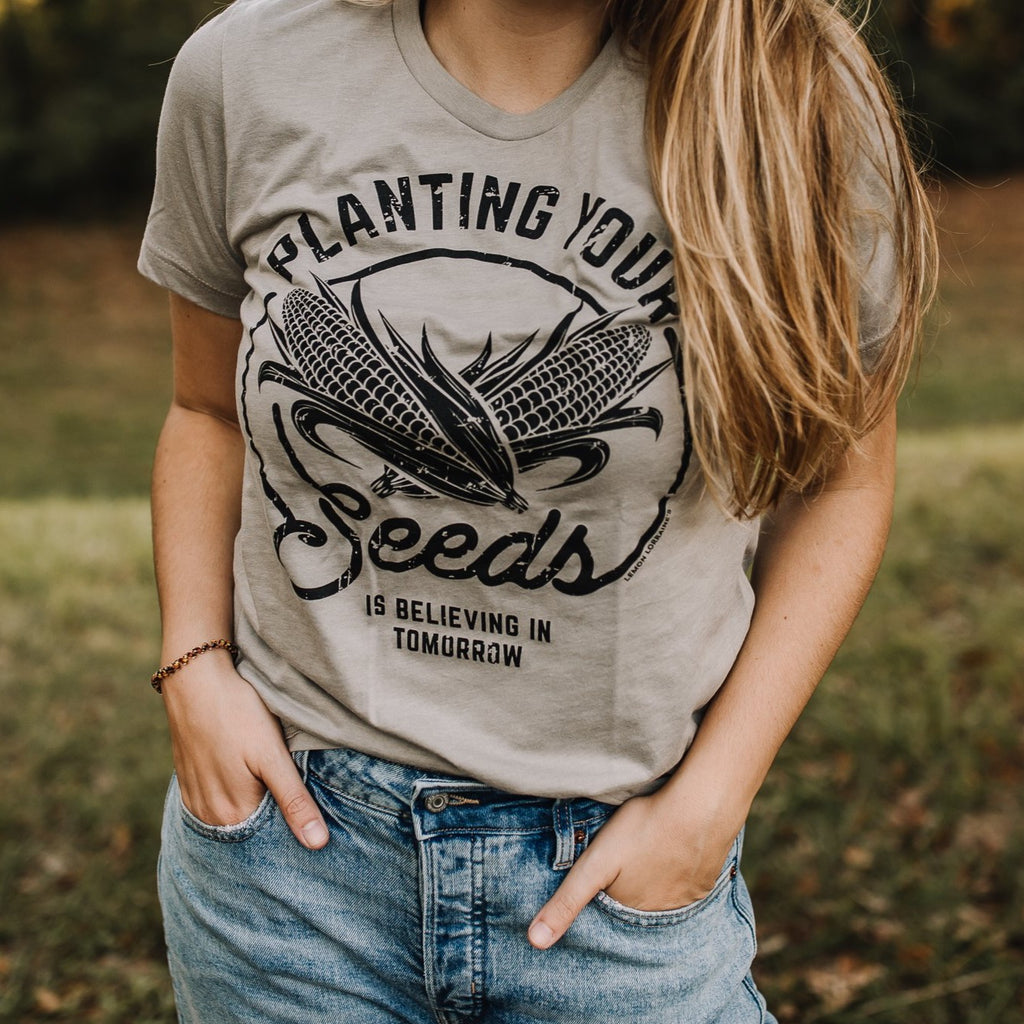 PLANTING YOUR SEEDS - Graphic Tee
