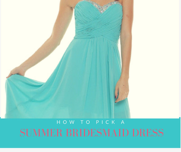 How to pick a summer Bridesmaid Dress
