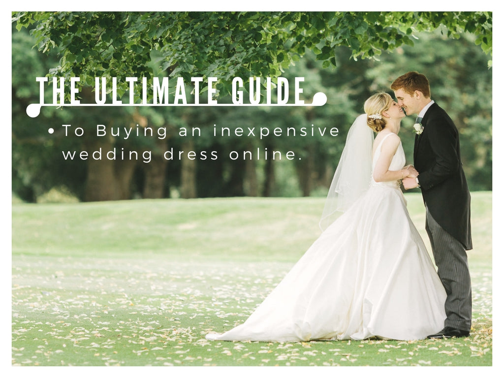 The ultimate guide to buying an inexpensive wedding dress online