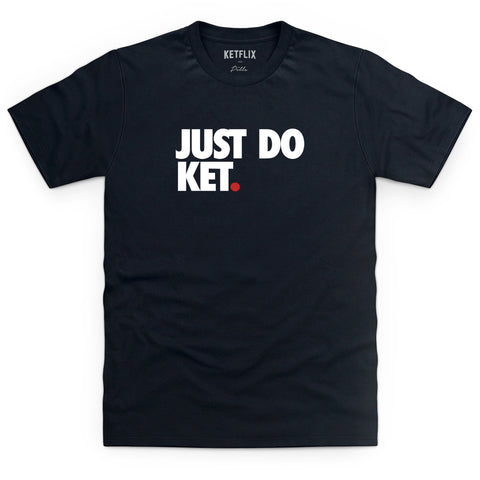 Just Do Ket T