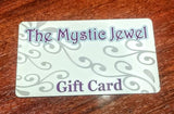 THE MYSTIC JEWEL GIFT CARD - Select From $10 to $400