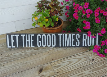 ''Let The Good Times Roll'' Box Sign 5.5'' x 35''