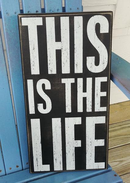 ''This Is The Life'' Large Box Sign 19'' x 10''