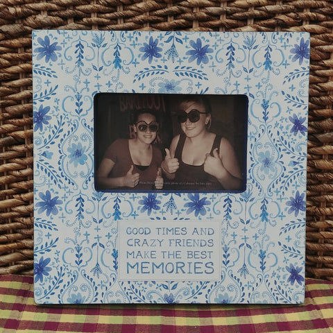 ''Good Times And Crazy Friends'' Picture Frame