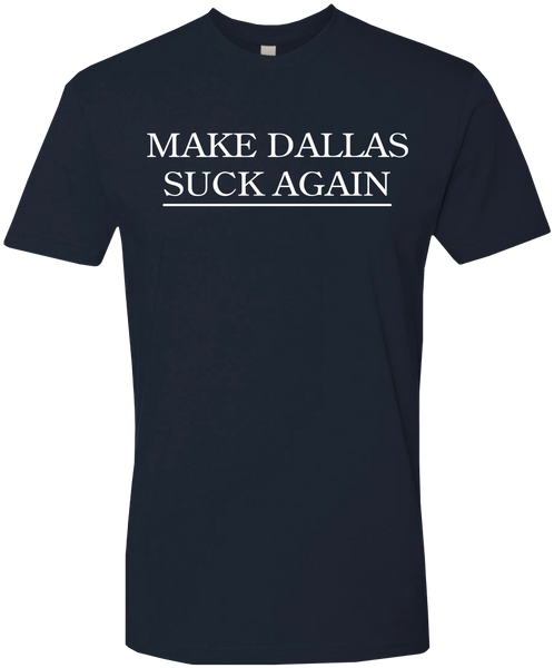 Make Dallas Suck Again