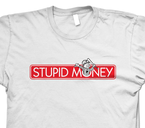 Stupid Money T-Shirt