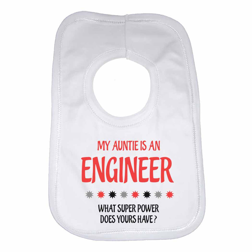 My Auntie Is An Engineer What Super Power Does Yours Have? - Baby Bibs