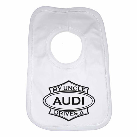 Baby Bib My Uncle Drives A Audi - Unisex - White