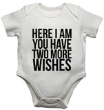 Here I Am You Have Two More Wishes Baby Vests Bodysuits