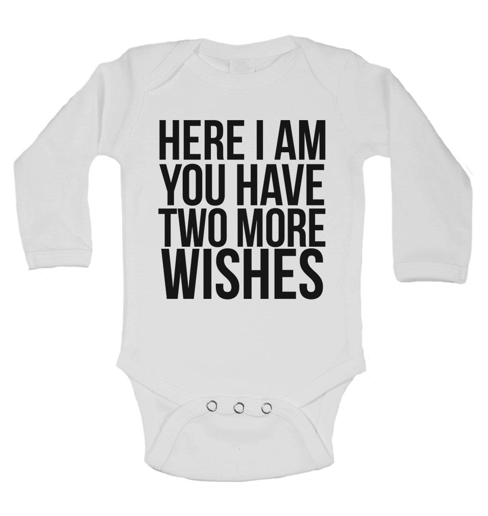 Here I Am You Have Two More Wishes Long Sleeve Baby Vests