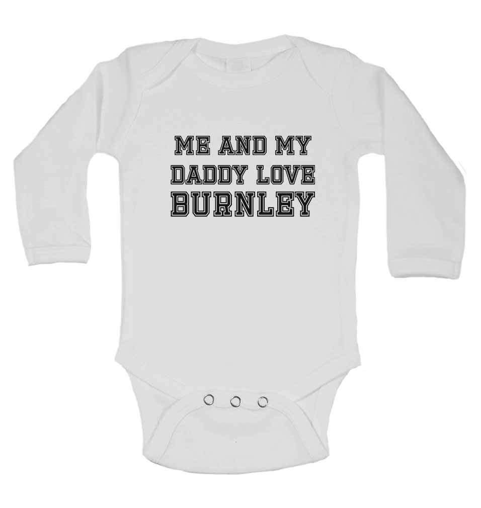 Me and My Daddy Love Burnley, for Football, Soccer Fans - Long Sleeve Baby Vests